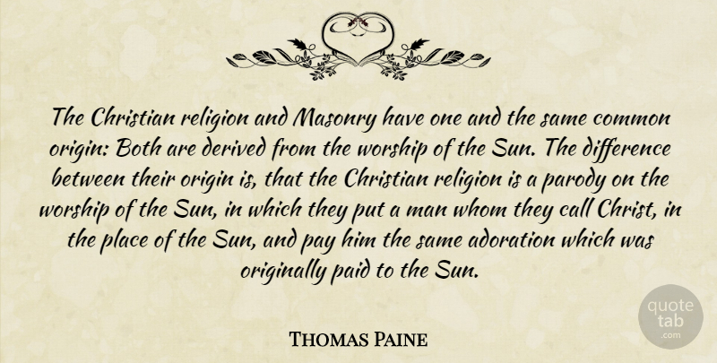 Thomas Paine Quote About Christian, Men, Differences: The Christian Religion And Masonry...