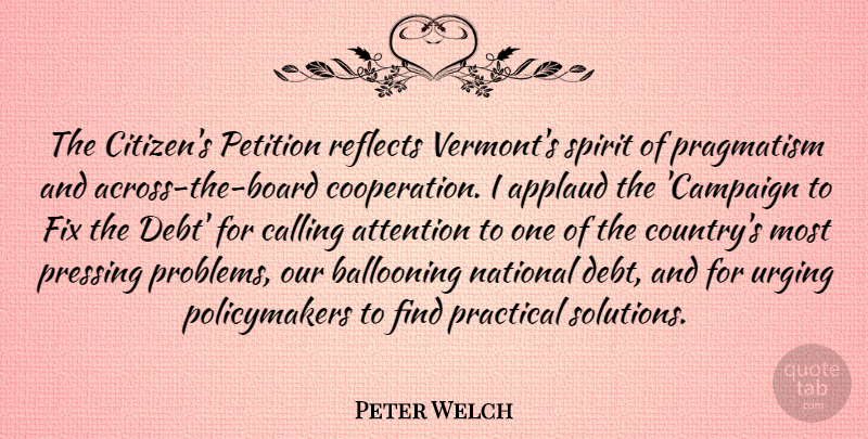 Peter Welch Quote About Country, Boards, Campaigns: The Citizens Petition Reflects Vermonts...