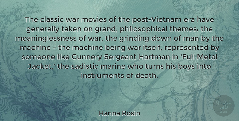 Hanna Rosin Quote About Boys, Classic, Death, Era, Generally: The Classic War Movies Of...