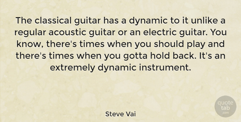 Steve Vai Quote About Play, Guitar, Acoustics: The Classical Guitar Has A...