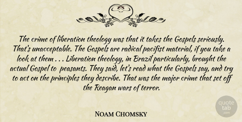 Noam Chomsky Quote About War, Trying, Looks: The Crime Of Liberation Theology...