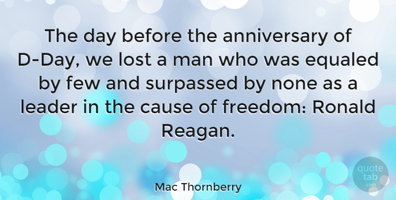 Mac Thornberry Quote About Anniversary, Men, Leader: The Day Before The Anniversary...