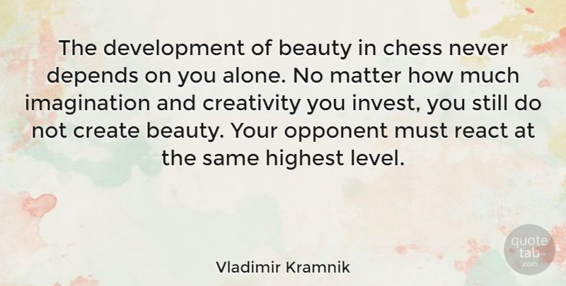 Vladimir Kramnik Quote About Creativity, Imagination, Development: The Development Of Beauty In...
