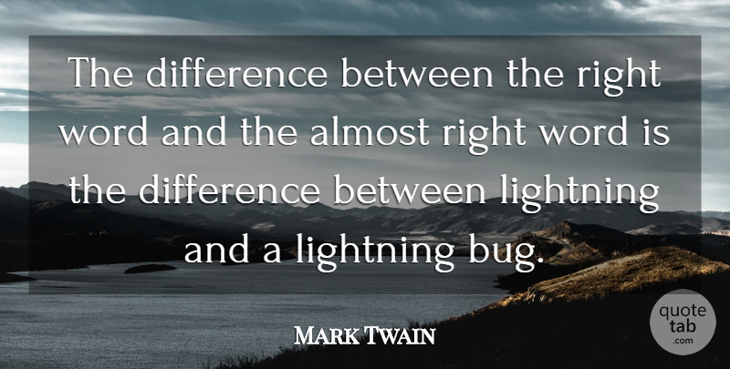 Mark Twain Quote About Inspirational, Funny, Book: The Difference Between The Right...