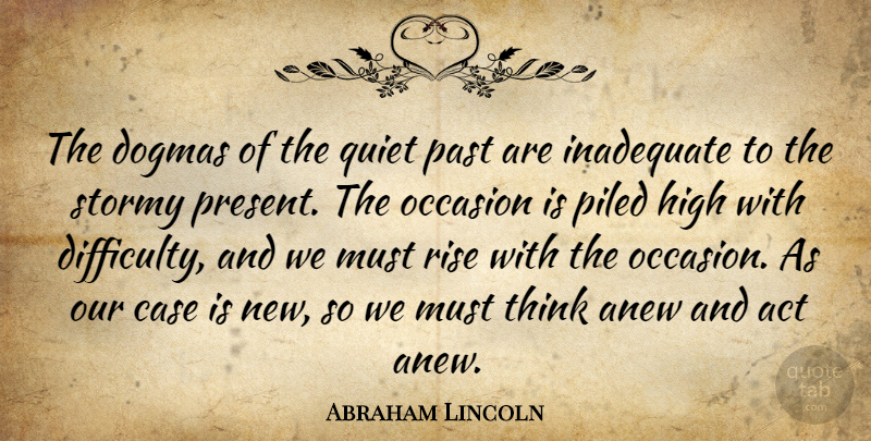 Abraham Lincoln Quote About War, Past, Light: The Dogmas Of The Quiet...