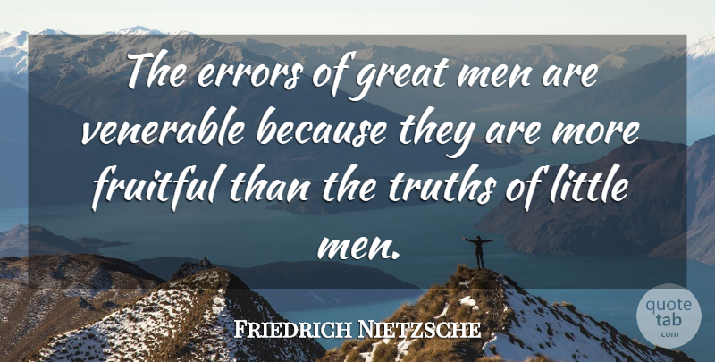 Friedrich Nietzsche Quote About Truth, Men, Errors: The Errors Of Great Men...