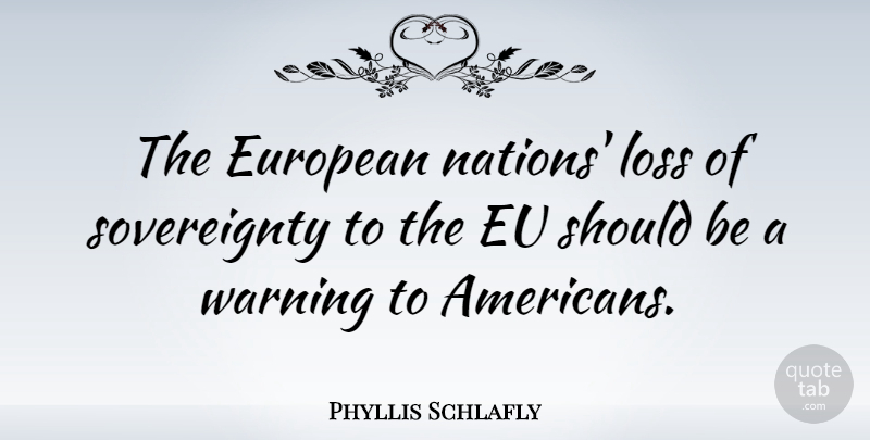 Phyllis Schlafly The European Nations Loss Of Sovereignty To The