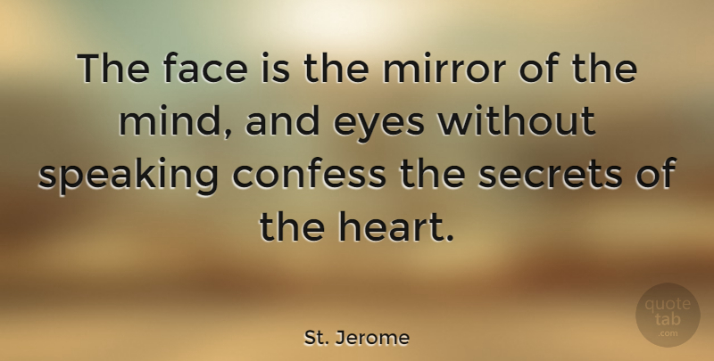 St Jerome The Face Is The Mirror Of The Mind And Eyes Without