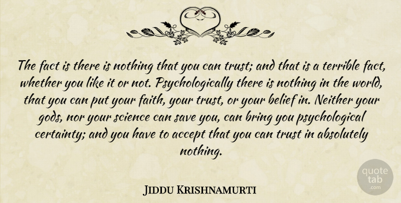 Jiddu Krishnamurti Quote About Love, Life, Truth: The Fact Is There Is...