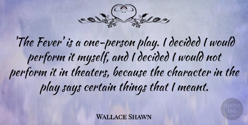 wallace shawn the fever is a one person play i decided i would