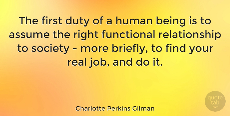 Charlotte Perkins Gilman Quote About Jobs, Real, Work: The First Duty Of A...
