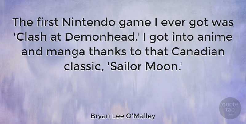 Bryan Lee O'Malley Quote About Anime, Canadian, Game, Thanks: The First Nintendo Game I...