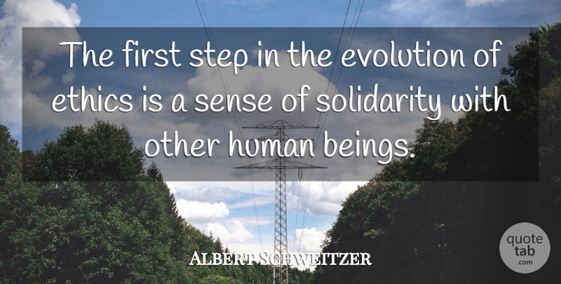 Albert Schweitzer Quote About Loyalty, Peace, Rhyming: The First Step In The...