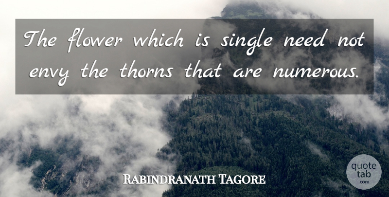 Rabindranath Tagore Quote About Inspirational, Being Single, Flower: The Flower Which Is Single...