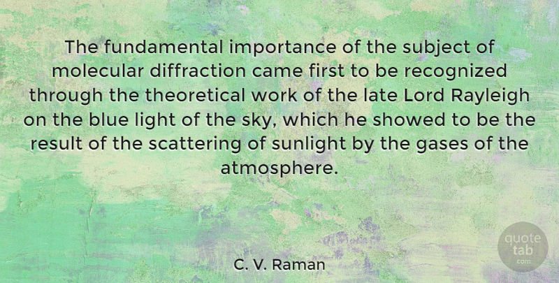 C. V. Raman Quote About Blue, Came, Gases, Importance, Late: The Fundamental Importance Of The...