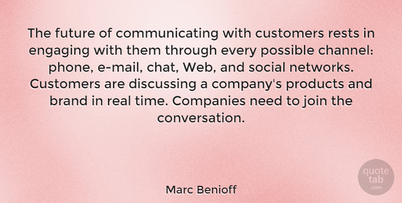 Marc Benioff Quote About Real, Phones, Needs: The Future Of Communicating With...