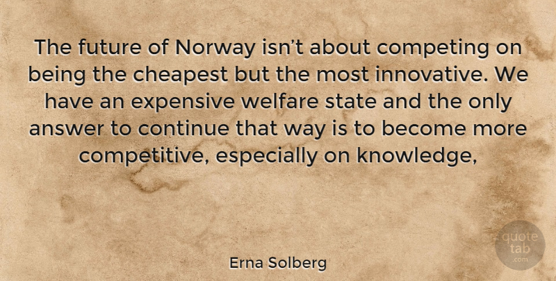 Erna Solberg Quote About Answers, Way, Welfare: The Future Of Norway Isnt...