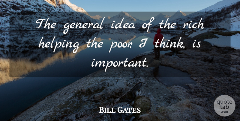 Bill Gates Quote About Inspiring, Success, Business: The General Idea Of The...