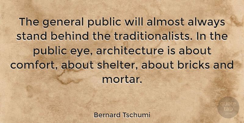 Bernard Tschumi The General Public Will Almost Always Stand Behind