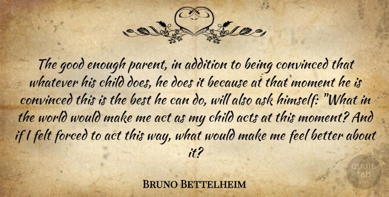 Bruno Bettelheim The Good Enough Parent In Addition To Being