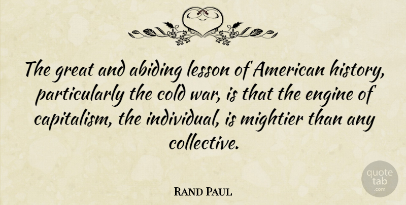 Rand Paul Quote About War, Lessons, Abiding: The Great And Abiding Lesson...