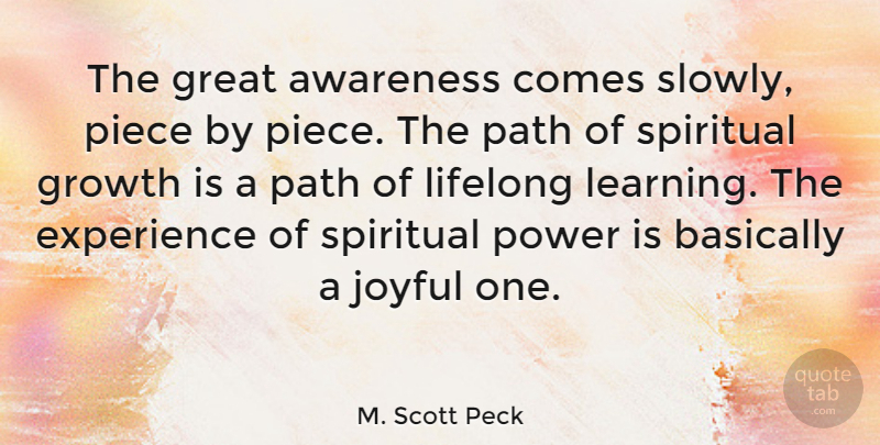 M Scott Peck The Great Awareness Comes Slowly Piece By Piece The