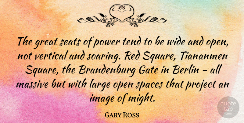 Gary Ross Quote About Berlin, Gate, Great, Image, Large: The Great Seats Of Power...
