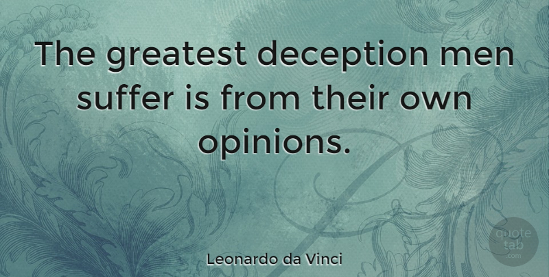 Leonardo da Vinci Quote About Inspirational, Spiritual, Art: The Greatest Deception Men Suffer...