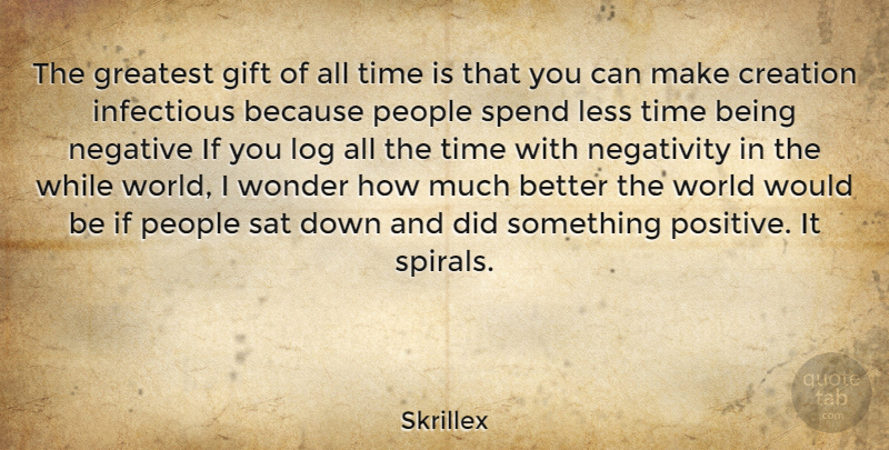 Skrillex The Greatest Gift Of All Time Is That You Can Make