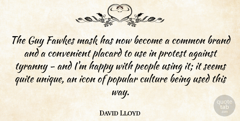 David Lloyd The Guy Fawkes Mask Has Now Become A Common Brand And A
