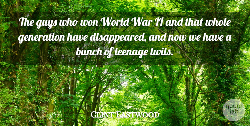 Clint Eastwood: The guys who won World War II and that whole