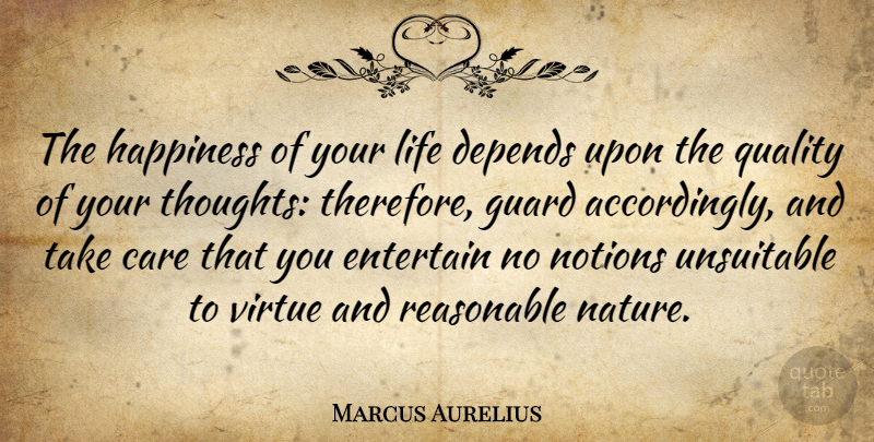 Marcus Aurelius Quote About Life, Happiness, Happy: The Happiness Of Your Life...