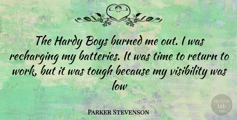 Parker Stevenson Quote About Boys, Return, Visibility: The Hardy Boys Burned Me...