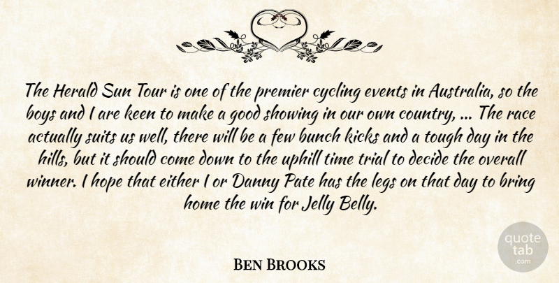 Ben Brooks Quote About Boys, Bring, Bunch, Cycling, Danny: The Herald Sun Tour Is...