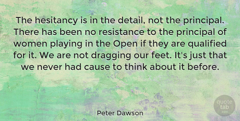 Peter Dawson Quote About Australian Musician, Cause, Dragging, Open, Playing: The Hesitancy Is In The...