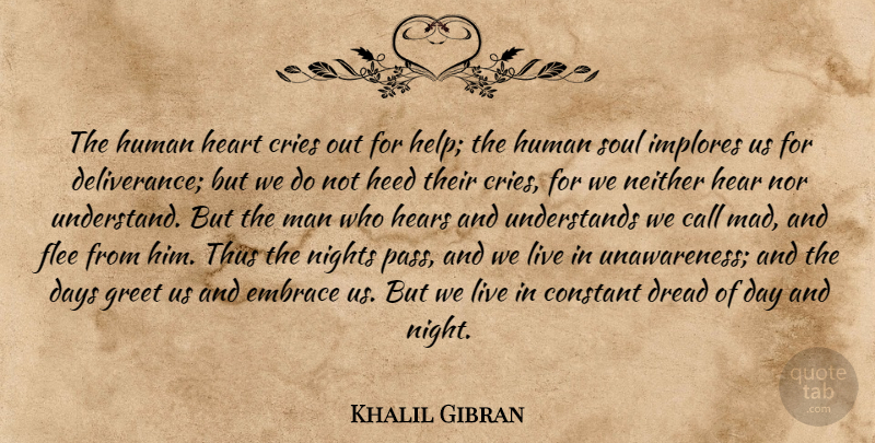 Khalil Gibran Quote About Heart, Night, Men: The Human Heart Cries Out...