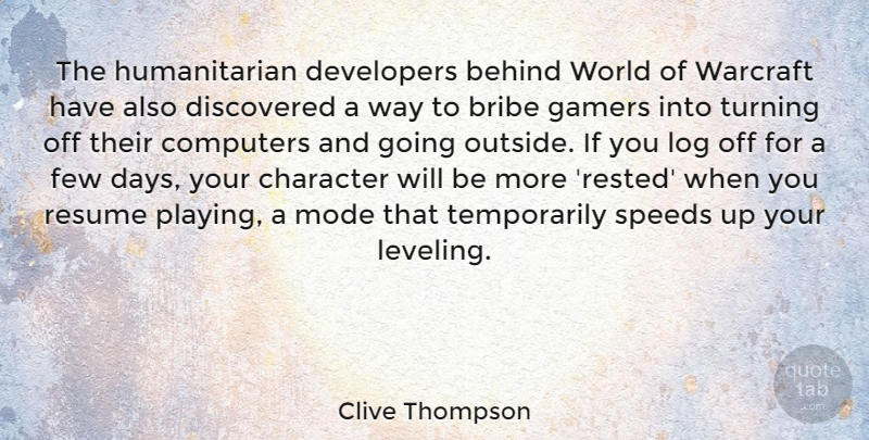 Clive Thompson Quote About Character, World, Way: The Humanitarian Developers Behind World...