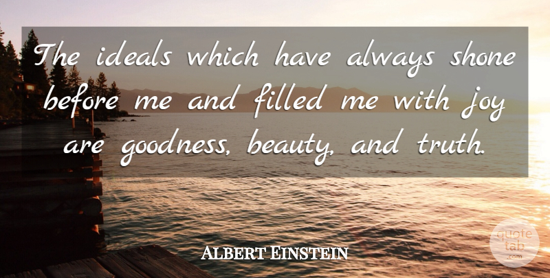 Albert Einstein Quote About Happiness, Truth, Vanity: The Ideals Which Have Always...