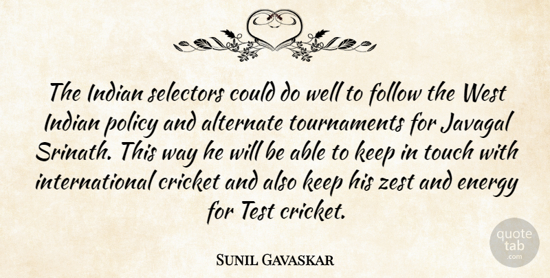 Sunil Gavaskar Quote About Alternate, Cricket, Energy, Follow, Indian: The Indian Selectors Could Do...
