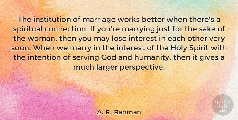 A. R. Rahman Quote About Spiritual, Giving, Perspective: The Institution Of Marriage Works...
