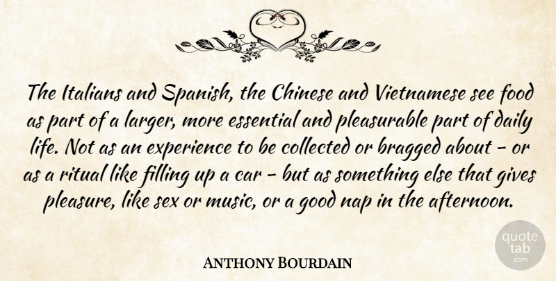 Anthony Bourdain The Italians And Spanish The Chinese And