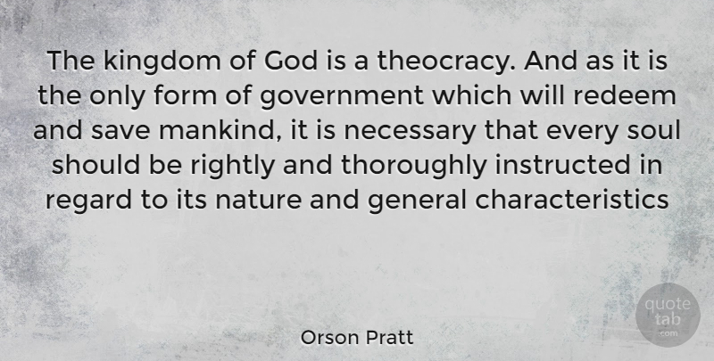 Orson Pratt Quote About Government, Soul, Kingdoms: The Kingdom Of God Is...