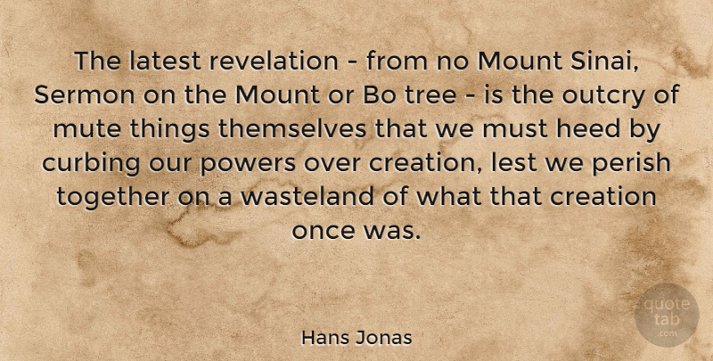 Hans Jonas Quote About Heed, Latest, Lest, Mount, Mute: The Latest Revelation From No...