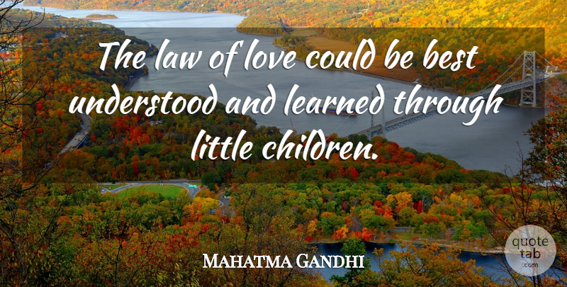 Mahatma Gandhi Quote About Love, Inspirational, Spiritual: The Law Of Love Could...