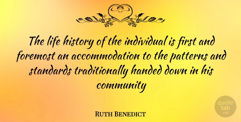 Ruth Benedict Quote About Community, Culture, Shapes: The Life History Of The...