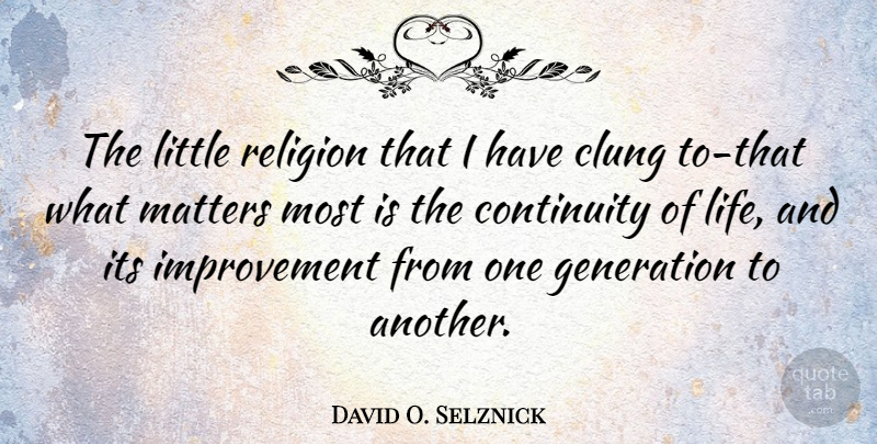 David O Selznick The Little Religion That I Have Clung To That