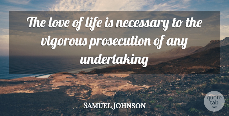 Samuel Johnson Quote About Love, Enthusiasm For Life, Life Is: The Love Of Life Is...