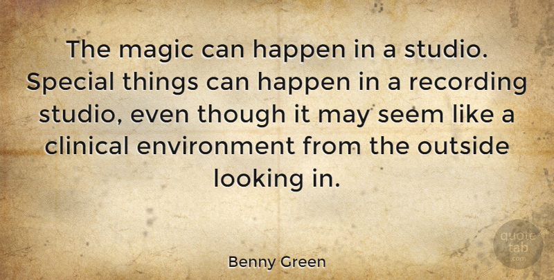 Benny Green Quote About British Musician, Clinical, Environment, Outside, Recording: The Magic Can Happen In...
