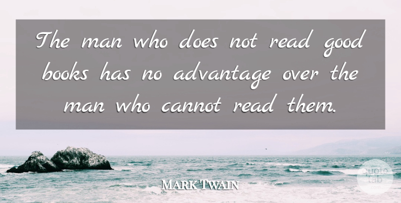 Mark Twain Quote About Inspirational, Inspiring, Education: The Man Who Does Not...