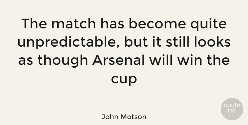 John Motson Quote About Soccer, Winning, Looks: The Match Has Become Quite...
